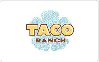 Taco Ranch Gift Card