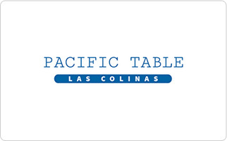 Pacific Table - Las Colinas Gift Card