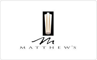 Matthew's Restaurant Gift Card