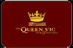 The Queen Vic Pub & Kitchen Gift Card