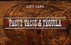 Paco's Tacos and Tequila Gift Card