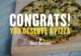 You Deserve a Pizza