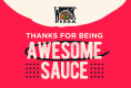 Thanks for Being Awesome Sauce