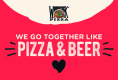 Together Like Pizza & Beer