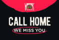 Call Home, We Miss You